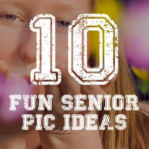 10 ideas for your senior pics!